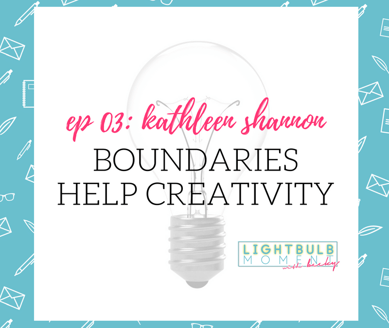 03: Boundaries Help Creativity with Kathleen Shannon