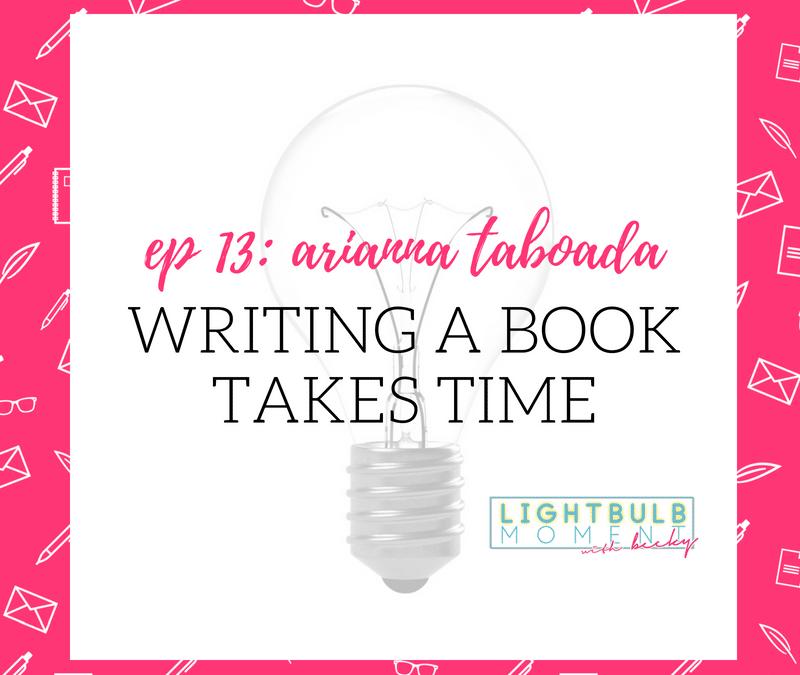 13: Arianna Taboada: Writing a Book Takes Time