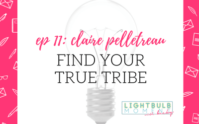 11: Claire Pelletreau: Find Your True Tribe