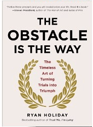 Book Overview / Recommendation: The Obstacle is the Way by Ryan Holiday