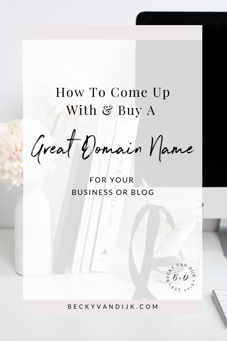 how to come up with a buy a great domain name for your business and blog
