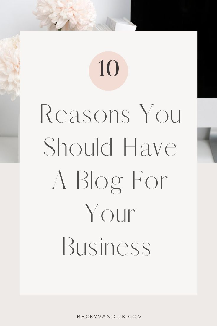 10 REASONS YOUR BUSINESS NEEDS TO HAVE A BLOG
