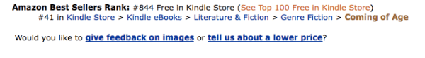 8 hours later, #41 in coming of ag, #844 in free kindle