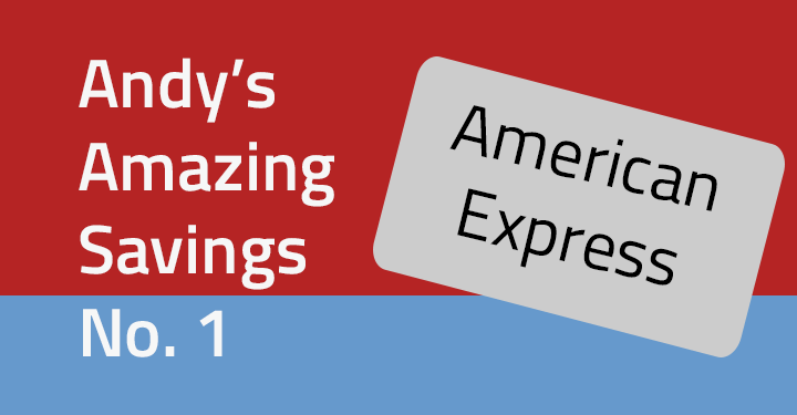 Andy's Amazing Savings #1: American Express