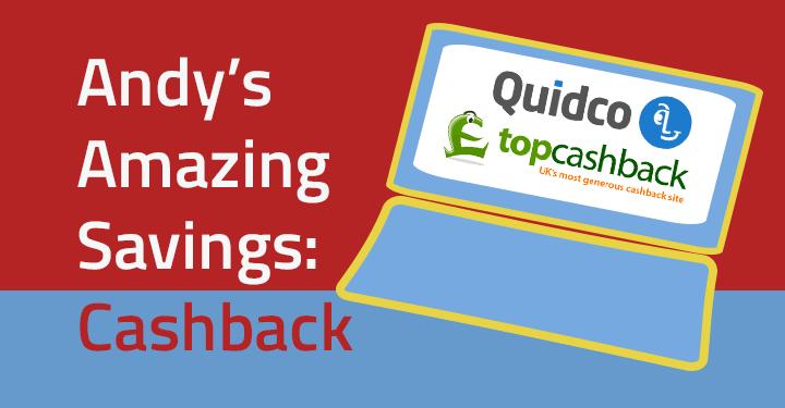 Topcashback Quidco Andy's Amazing Savings Cashback