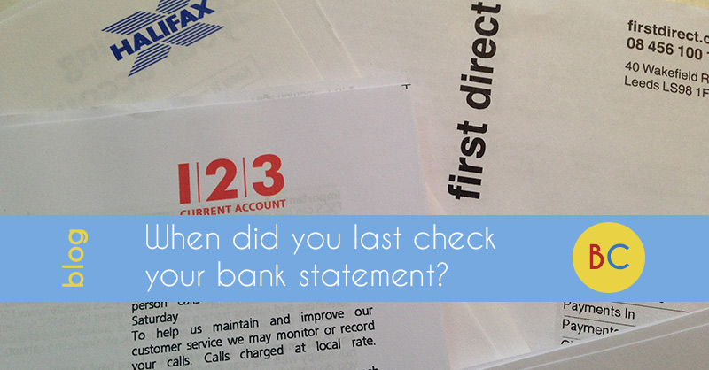When did you last check your bank statement? Nine things to look for