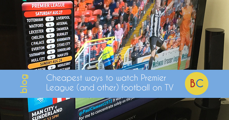 The cheapest ways to watch Premier League, EFL and other football on TV
