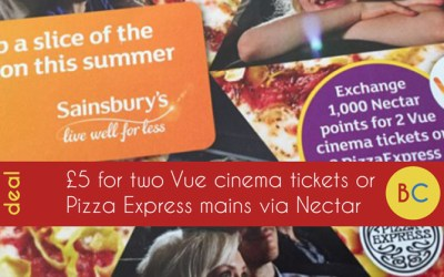 £5 for two Vue tickets or two Pizza Express pizzas with Nectar