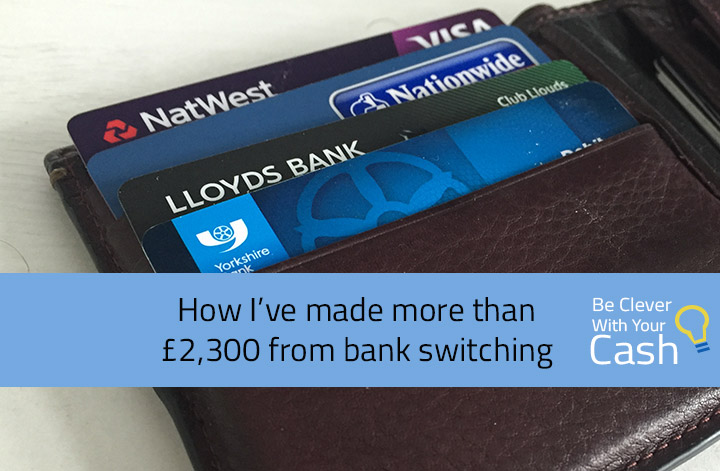 How I've made more than £2,300 from bank switching