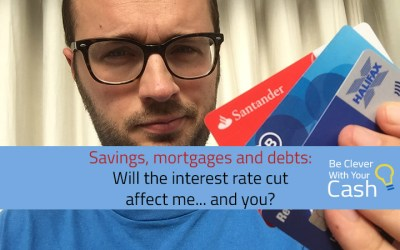 Savings, mortgages and debts: Will the interest rate cut affect me.. and you?