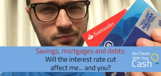Savings, mortgages, the interest rate cut and me