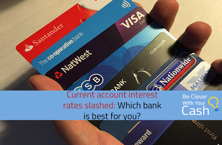 Current account interest rates slashed: Which bank is best for you?