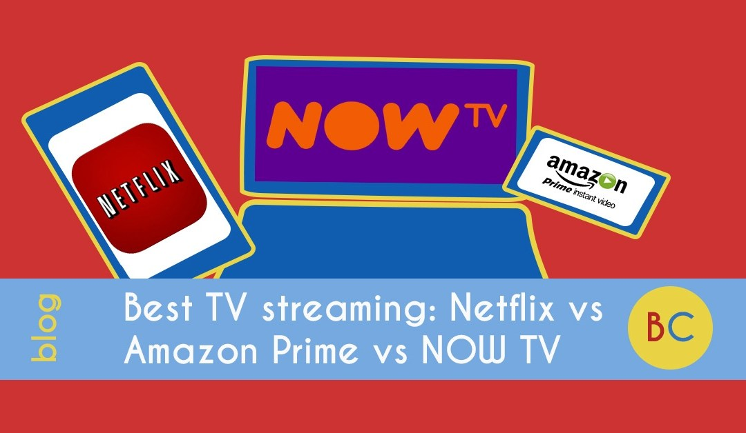 Best TV streaming: Amazon Prime vs Netflix vs Now TV
