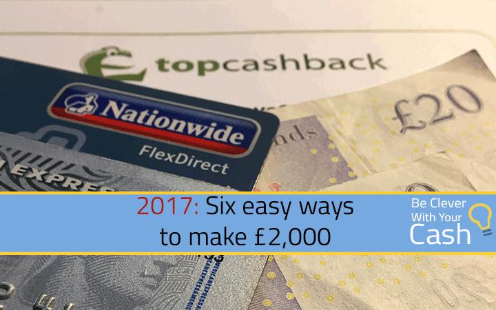 2017: Six easy ways to make nearly £2,000