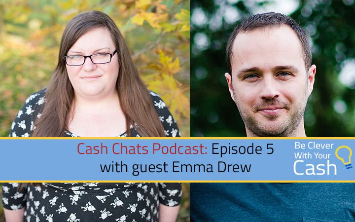 Cash Chats podcast Ep05 with guest Emma Drew