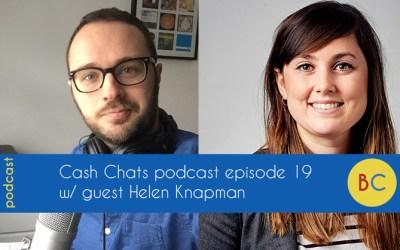 Cash Chats podcast episode 19 w/ guest Helen Knapman