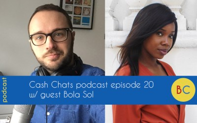 Cash Chats podcast episode 20 w/ guest Bola Sol