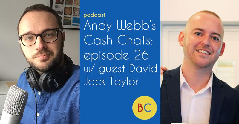 Cash Chats episode 26 w/ David Jack Taylor