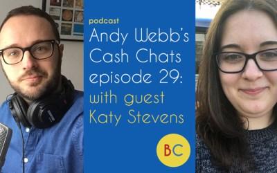 Cash Chats episode 29 w/ guest Katy Stevens