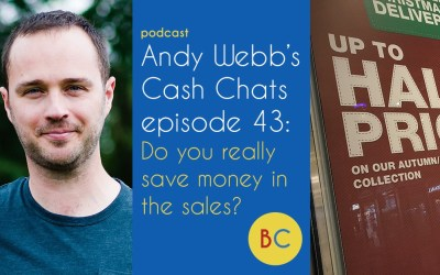 Cash Chats Ep 43: Do you really save money in the sales?