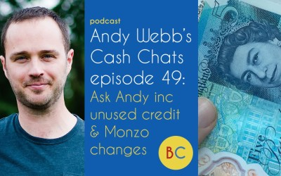 Cash Chats ep49: Ask Andy inc unused credit cards, O2 trick, Monzo changes & spending Nectar