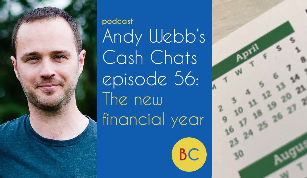 Cash Chats ep 56: The new financial year