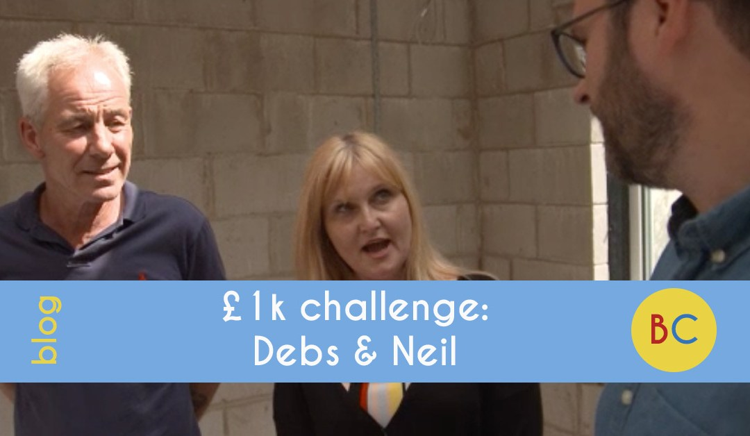 £1k challenge: Debs and Neil