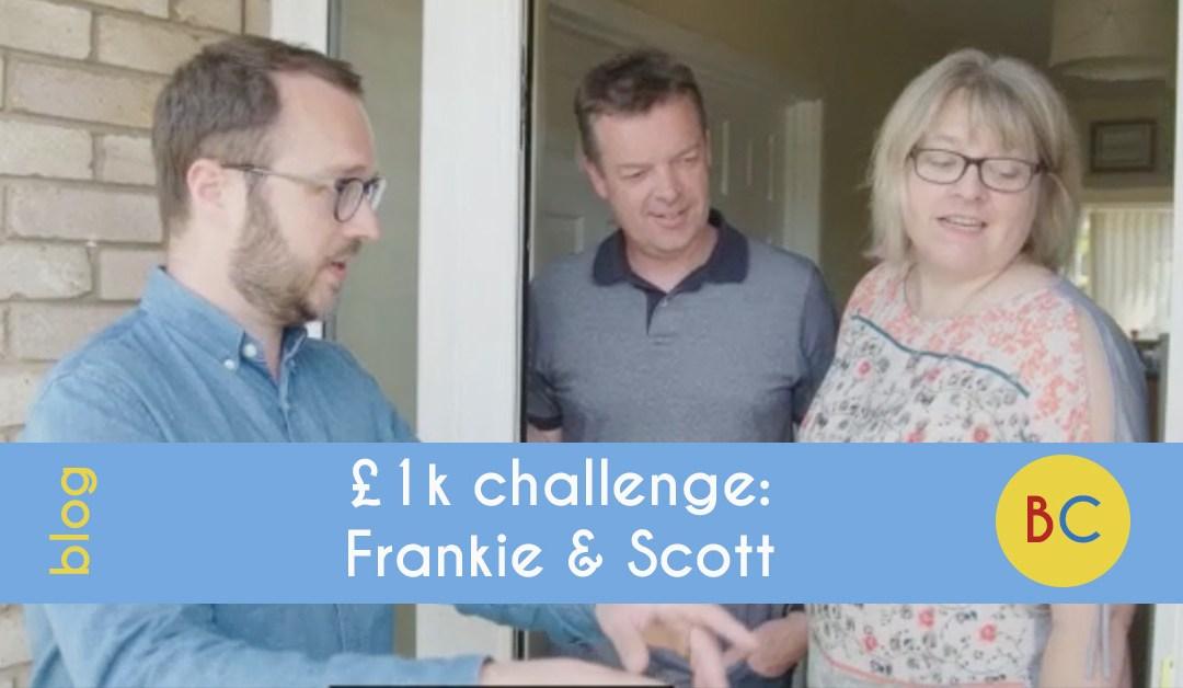 £1k challenge: Frankie & Scott