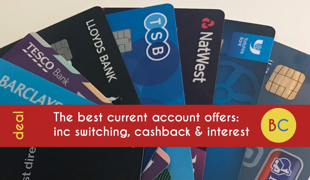 The best bank switching, cashback and interest offers