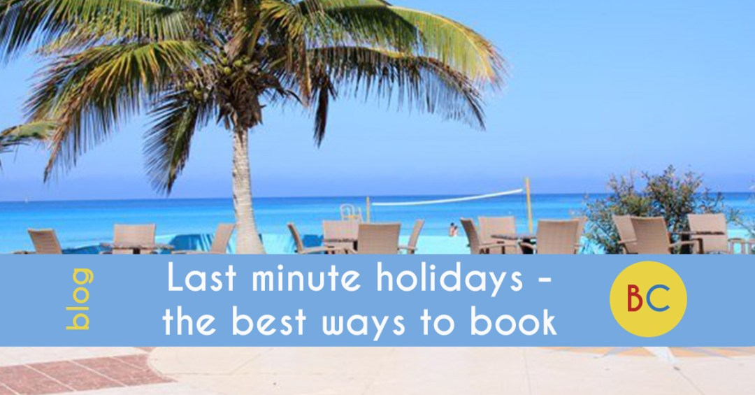 Last minute holidays best way to book