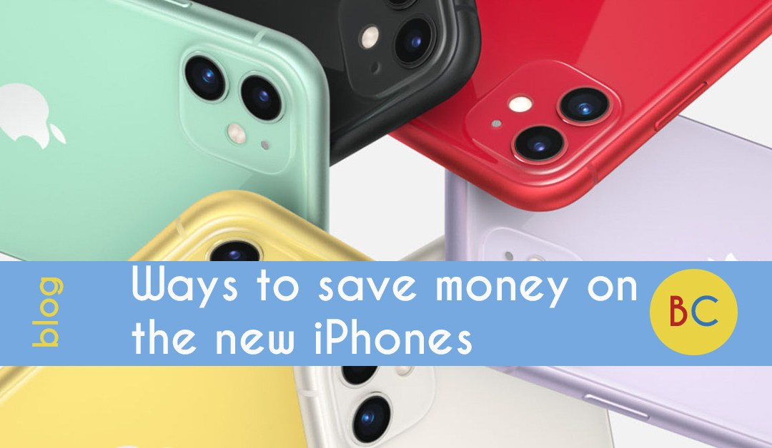 Ways to save money on the new iPhone 11 and iPhone 11 Pro