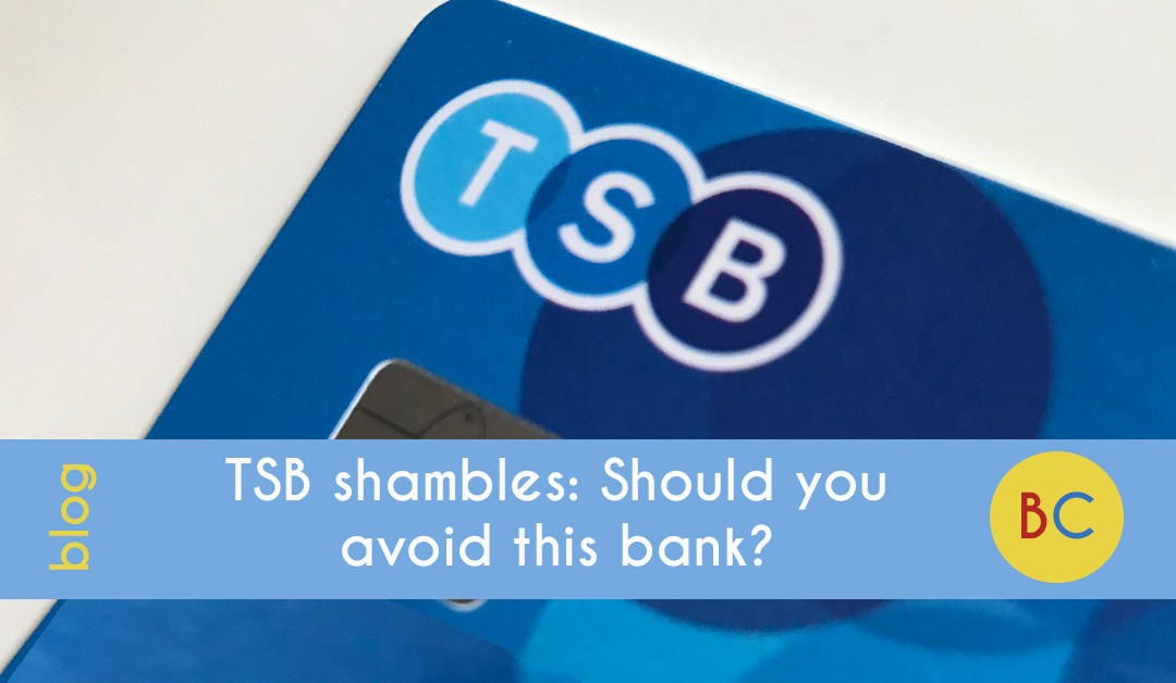 TSB shambles: Should you avoid this bank?