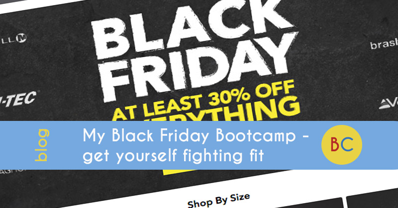 My Black Friday Bootcamp - get yourself fighting fit