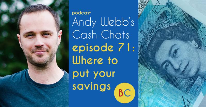 Cash Chats ep71 - Where to put your savings