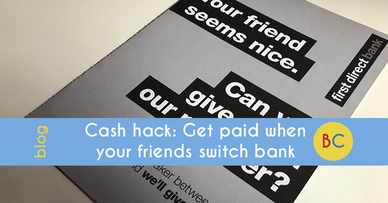 Refer-a-friend: Get paid when your friends switch bank