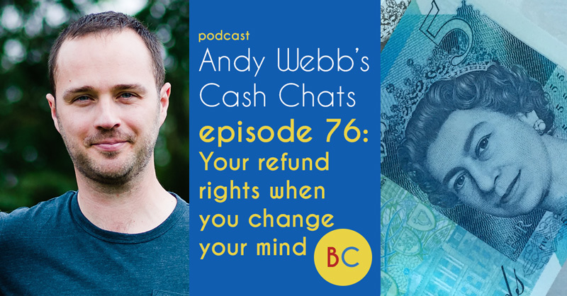 Cash Chats Ep76 - Your refund rights when you change your mind
