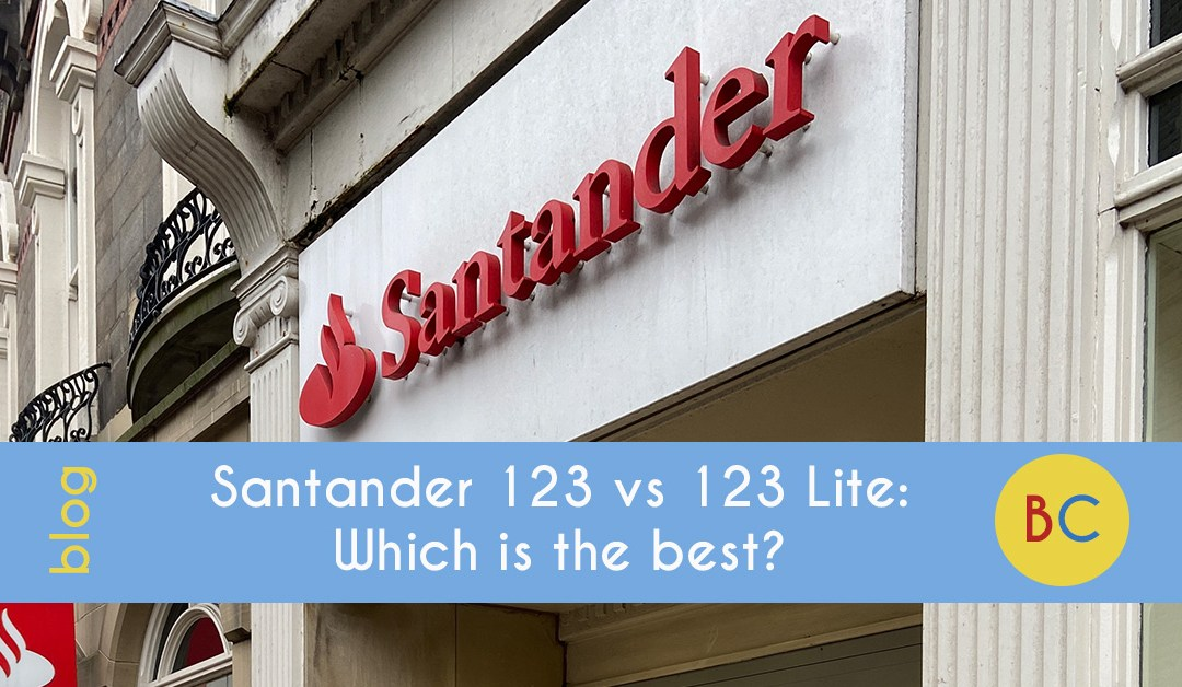 Santander 123 vs Santander 123 Lite review: Cashback current accounts compared