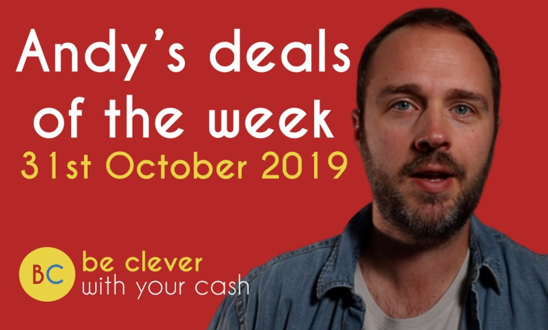 Andy's deals of the week 31st October 2019