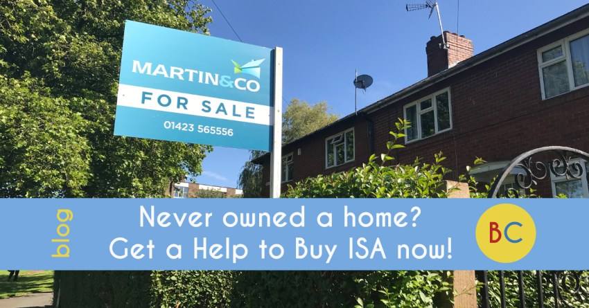 Never owned a home? Get a Help to Buy ISA now!