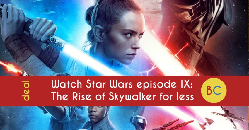 Save money on Star Wars IX: The Rise of Skywalker at home