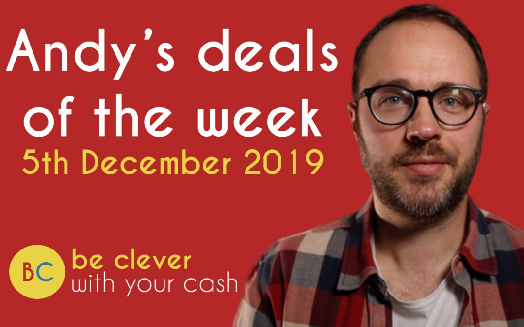 Andy's deals of the week 5th December 2019