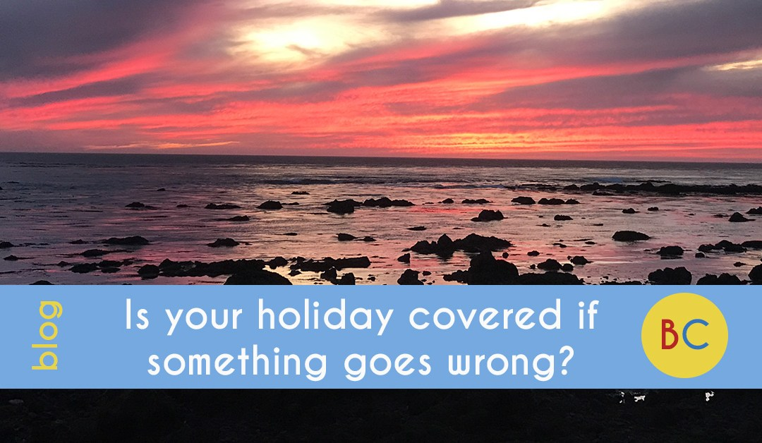 Is your holiday protected?