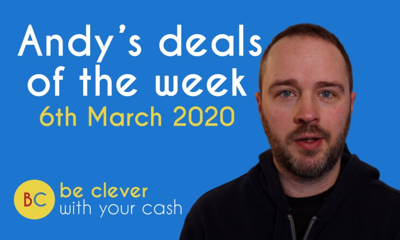 Andy's deals of the week 6th March 2020