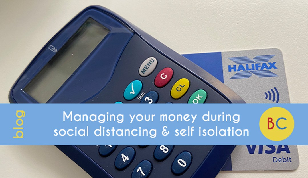 Managing your money during social distancing and self-isolation