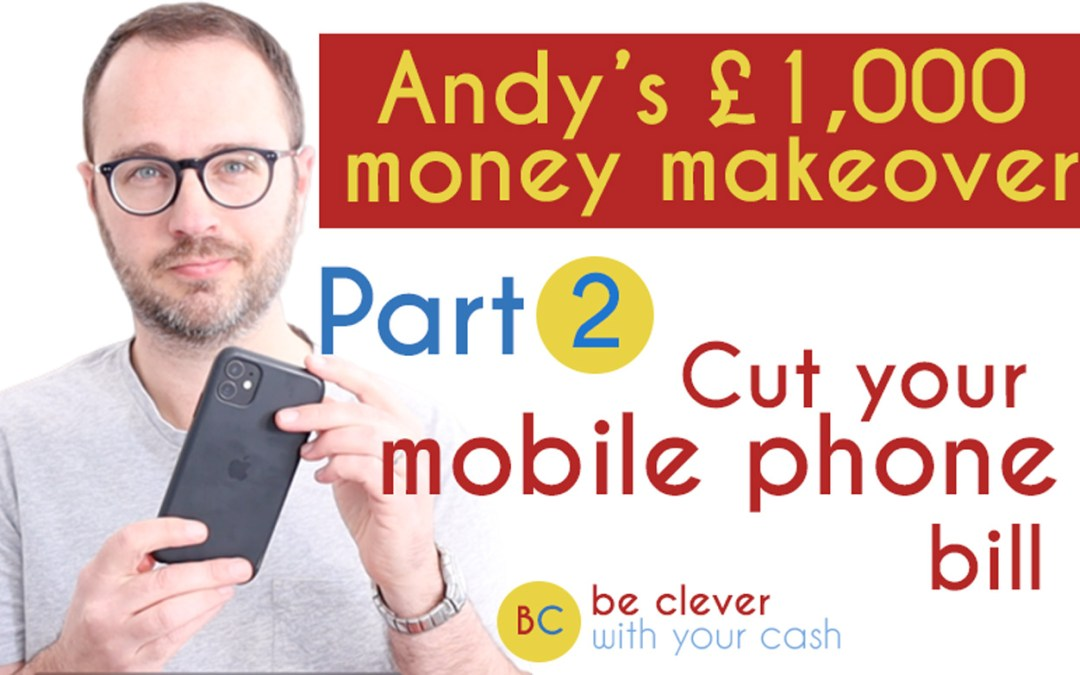 Andy's £1,000 Money Makeover part 2: Cut your mobile phone bill