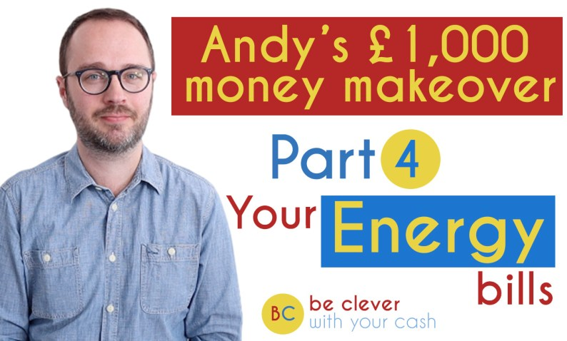 Andy's £1k money makeover part 4: Your energy bills