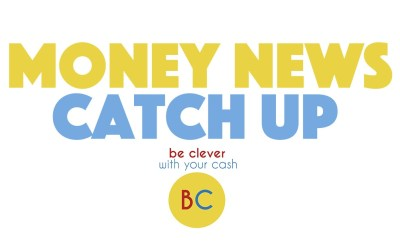 Money news catch up – 28th May 2020