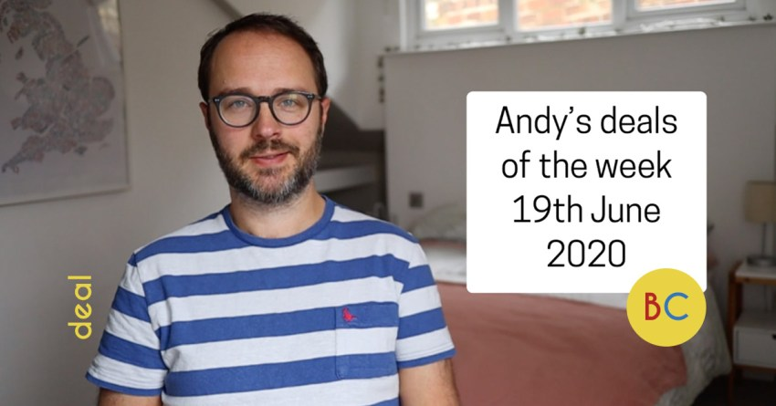Andy's deals of the week 19th June 2020