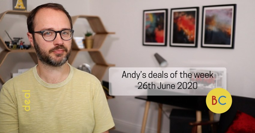 Andy's deals of the week 26th June 2020