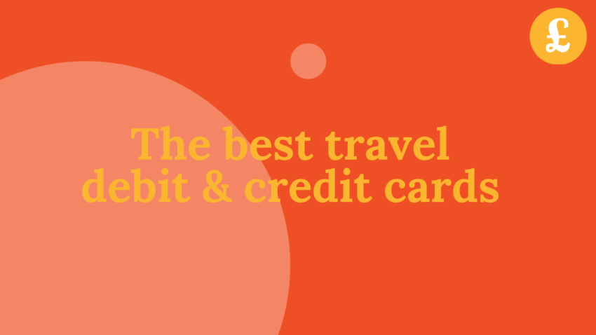 The best travel debit and credit cards